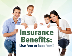 Insurance Benefits: use 'em or lose 'em